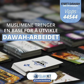 Muslimene trenger en base for å utvikle dawah-arbeidet
